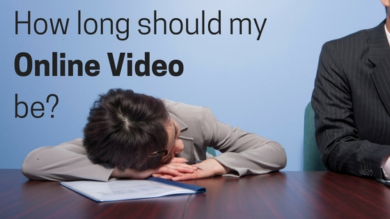 How long should my online video be?