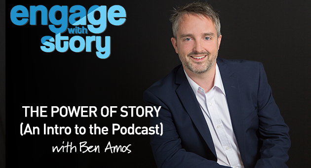 The Power of Story (An Intro to the Engage With Story Podcast)