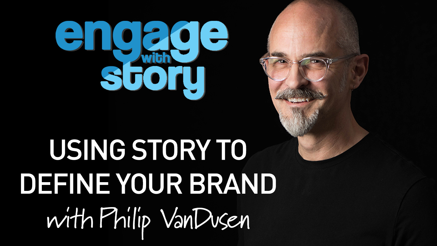 How to use Story to Design Your Brand with Philip VanDusen