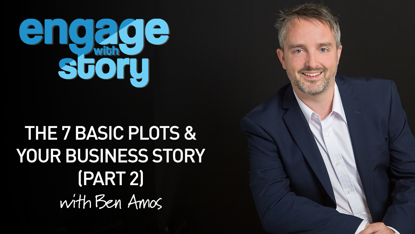 The 7 Basic Plots and Your Business Story (Part 2)