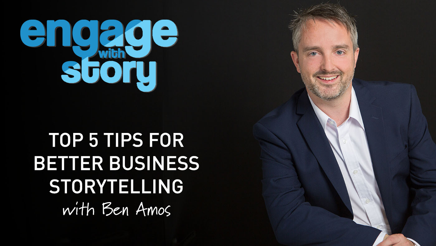Top 5 Tips for Better Business Storytelling