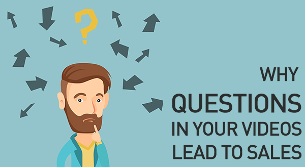 How Asking the Right Questions in your Video Strategy will Lead to Sales.