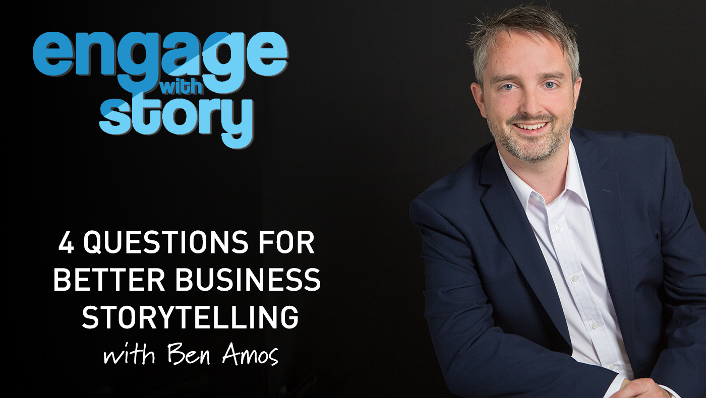 4 Questions for Better Business Storytelling