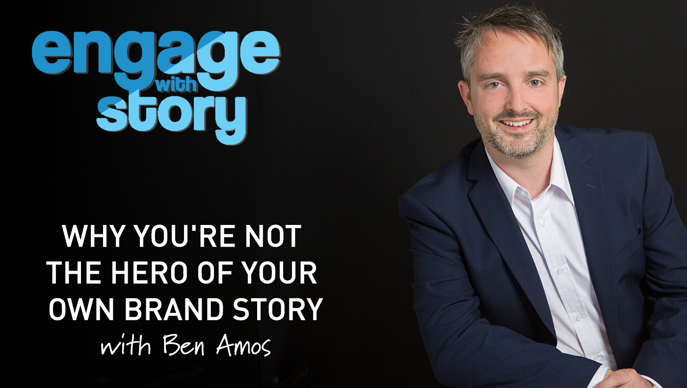 Why You're Not the Hero of Your Own Brand Story