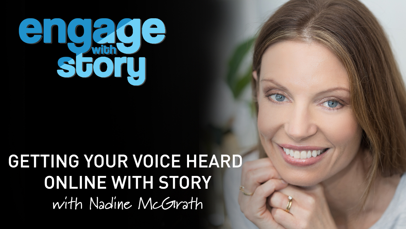 Getting Your Voice Heard Online with Story