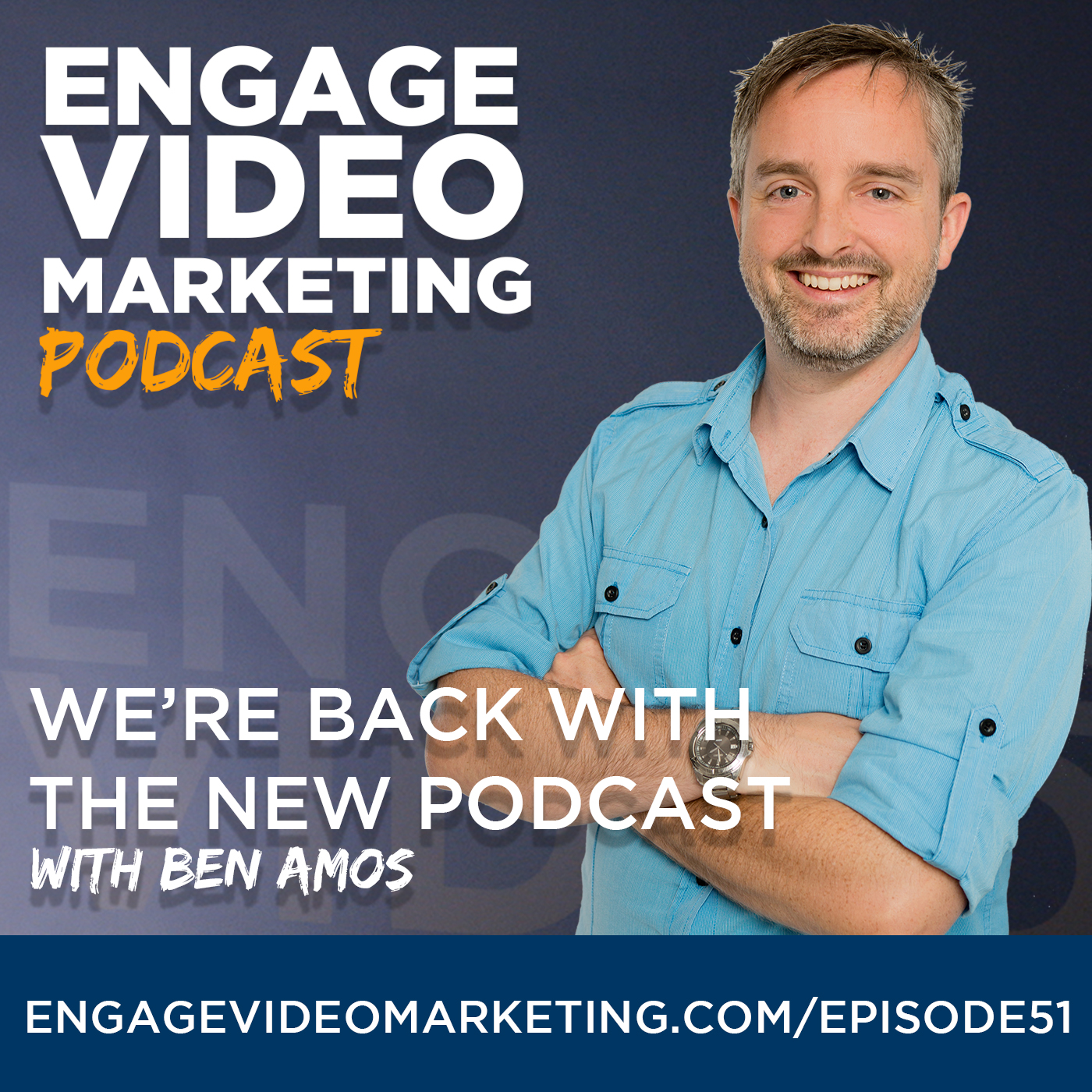 Relaunch: Introducing the Engage Video Marketing Podcast