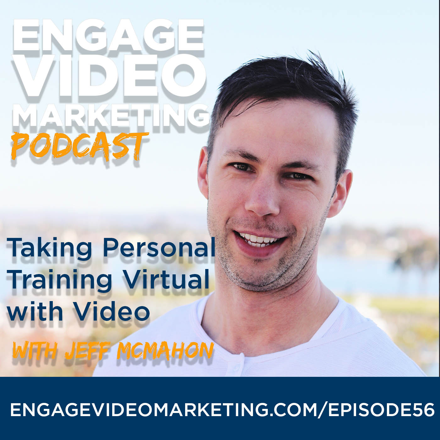 Taking Personal Training Virtual with Video with Jeff McMahon