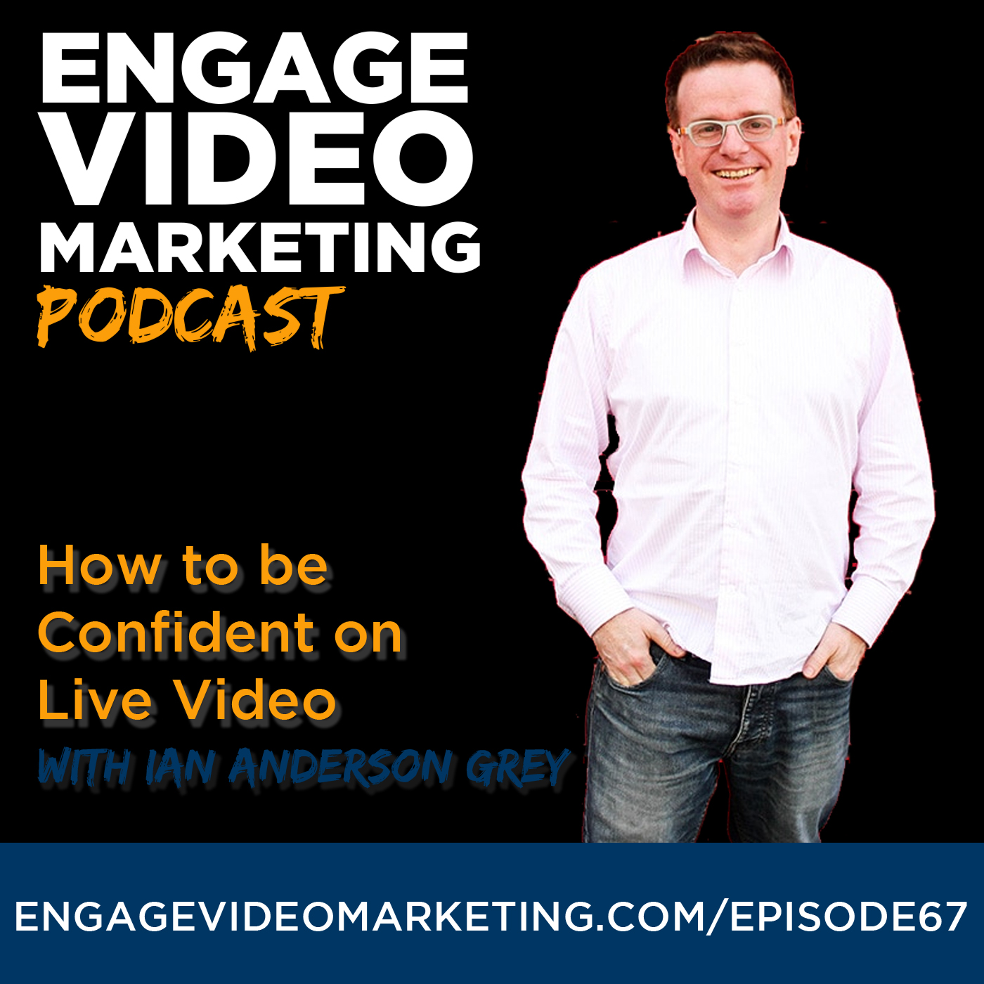 How to be Confident on Live Video with Ian Anderson Grey
