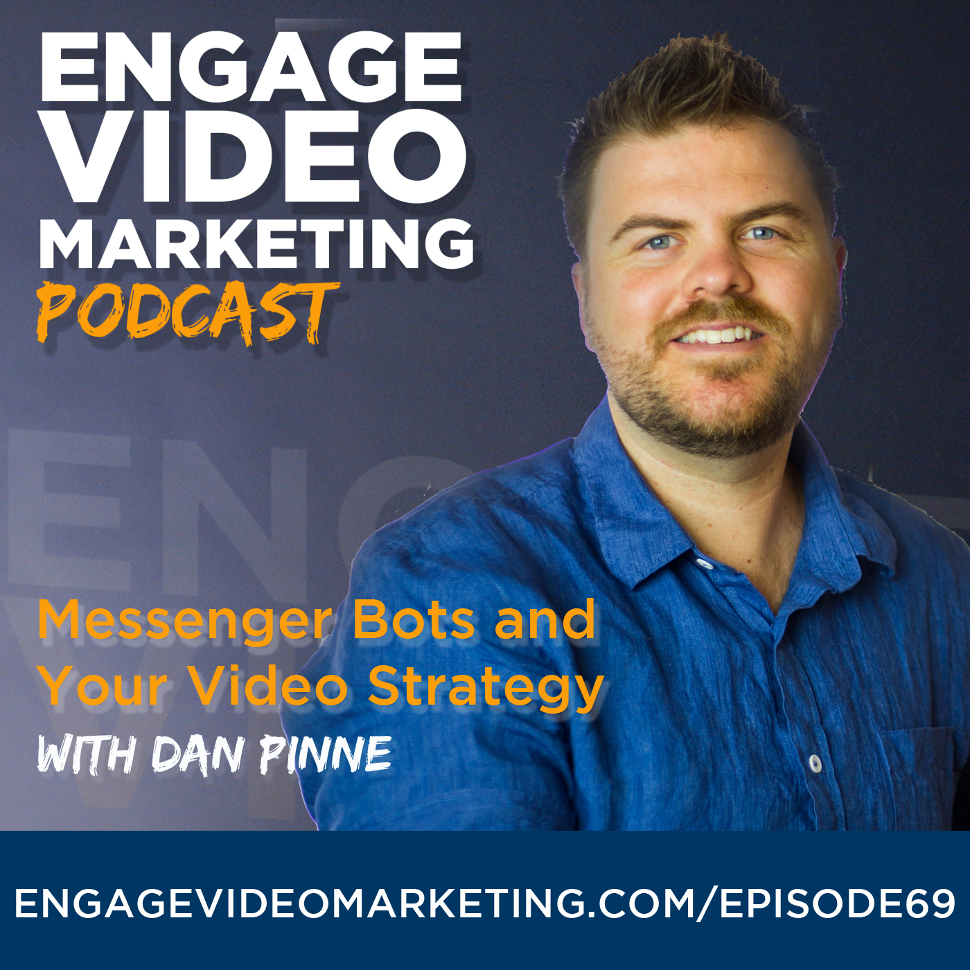 Messenger Bots and Your Video Strategy with Dan Pinne