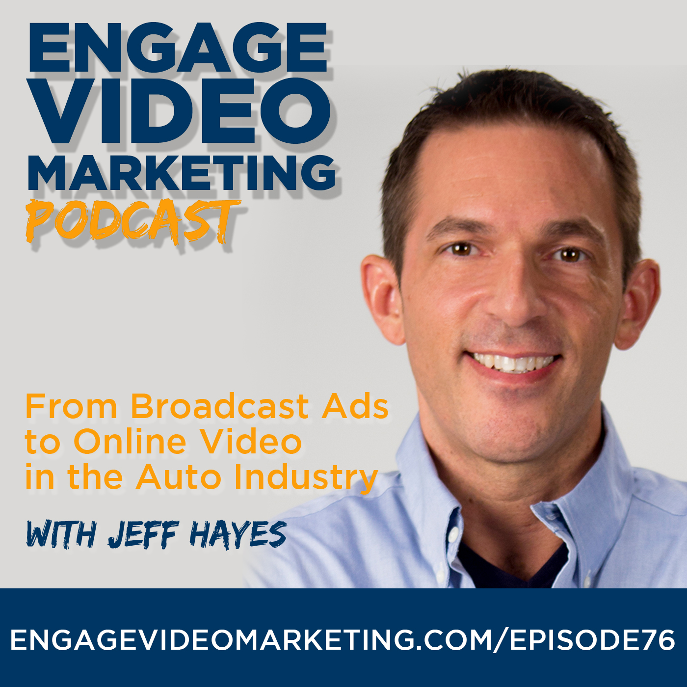 From Broadcast Ads to Online Video in the Auto Industry with Jeff Hayes