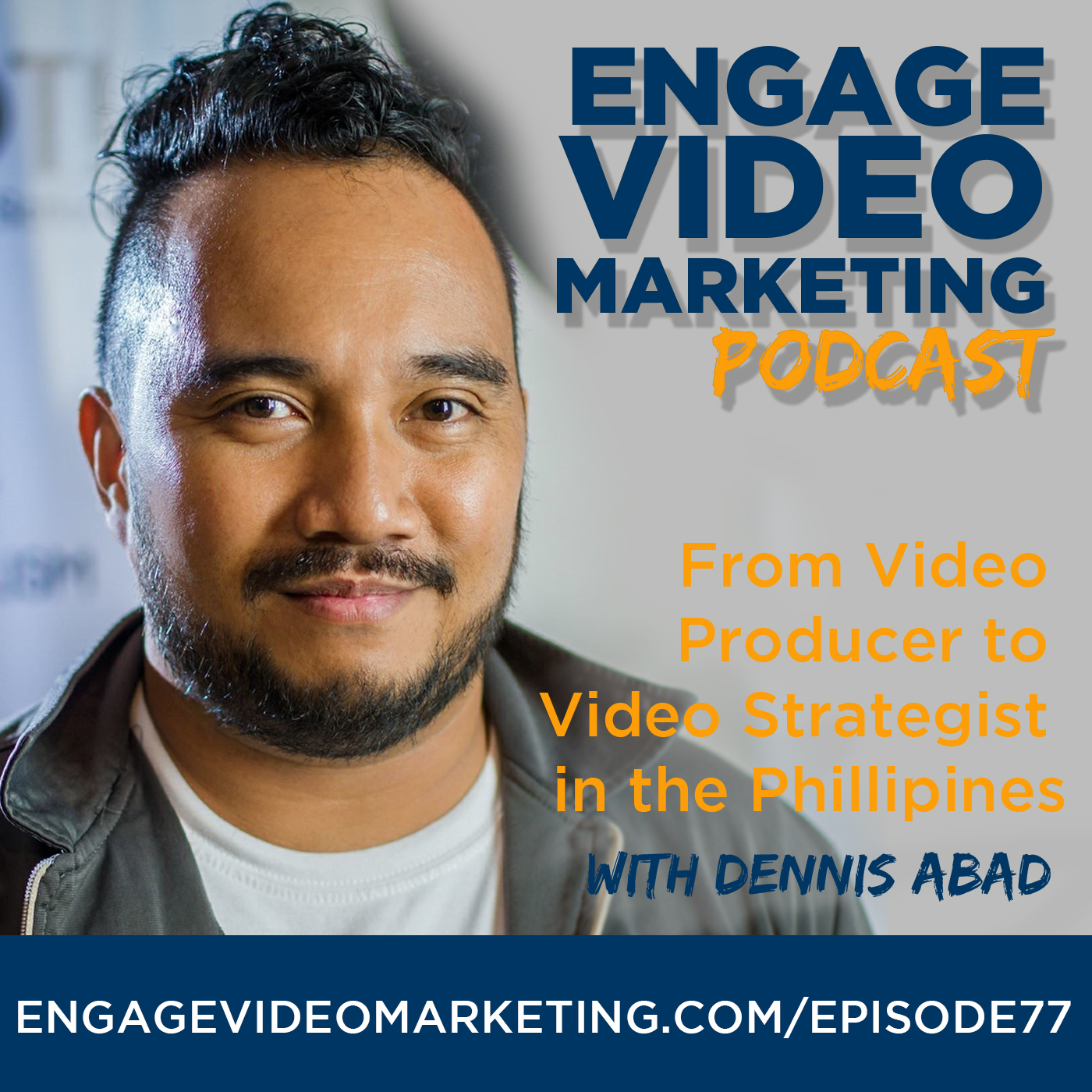 From Video Producer to Video Strategist in the Phillipines with Dennis Abad