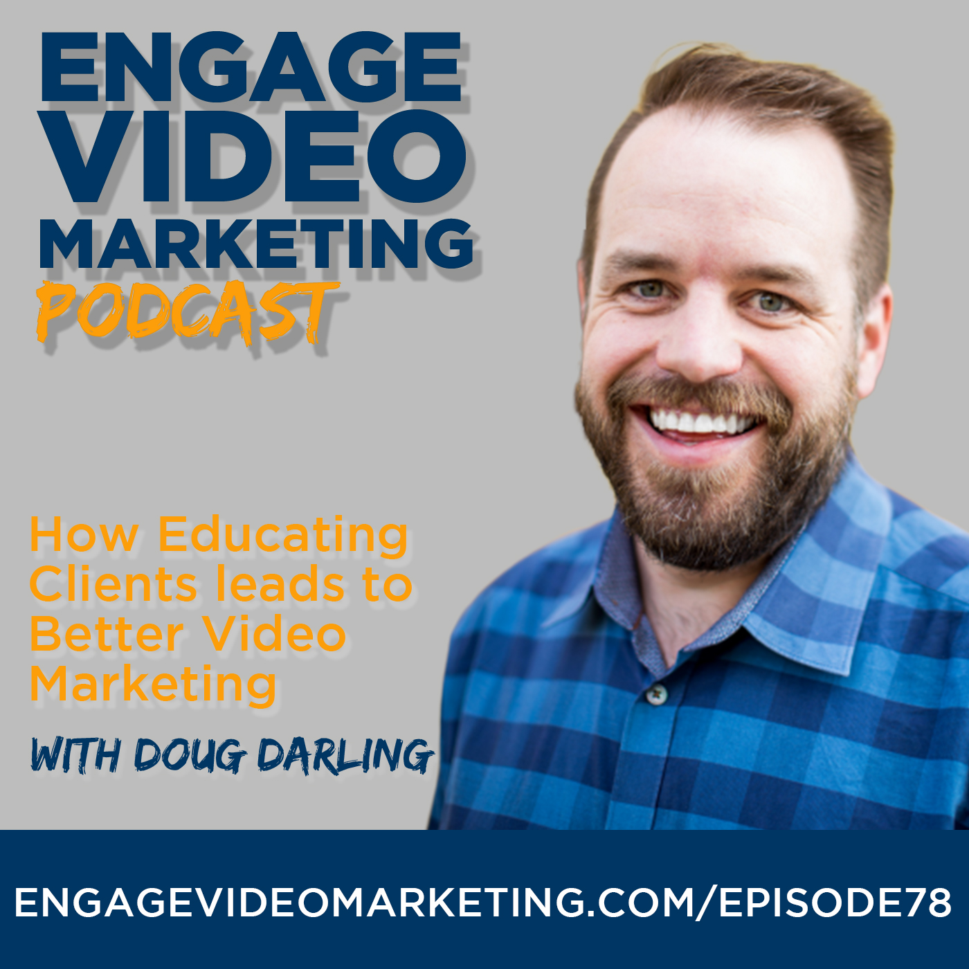 How Educating Clients leads to Better Video Marketing with Doug Darling