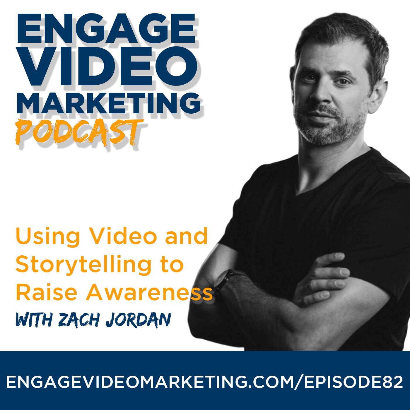 Using Video and Storytelling to Raise Awareness with Zach Jordan