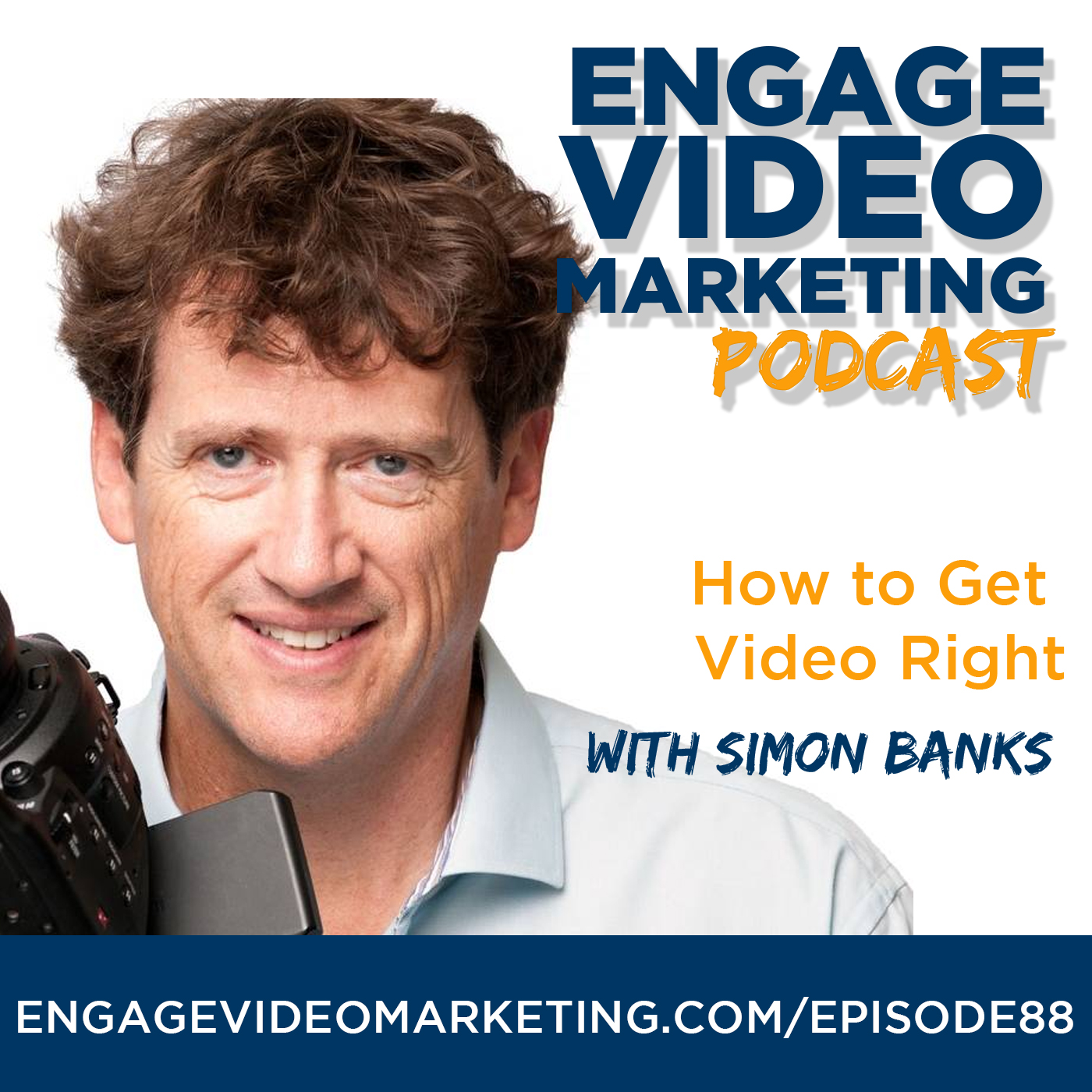 How to Get Video Right with Simon Banks
