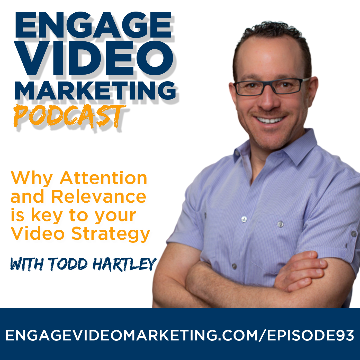 Why Attention and Relevance is key to your Video Strategy with Todd Hartley