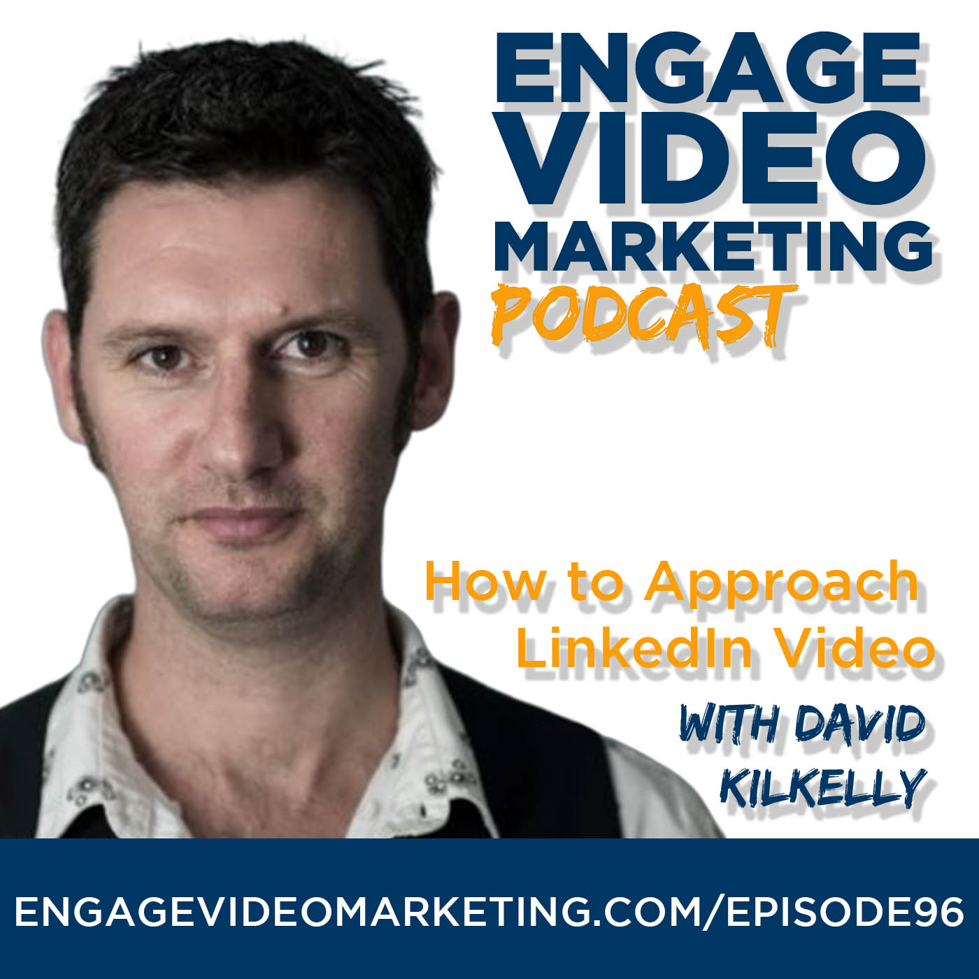 How to Approach LinkedIn Video with David Kilkelly