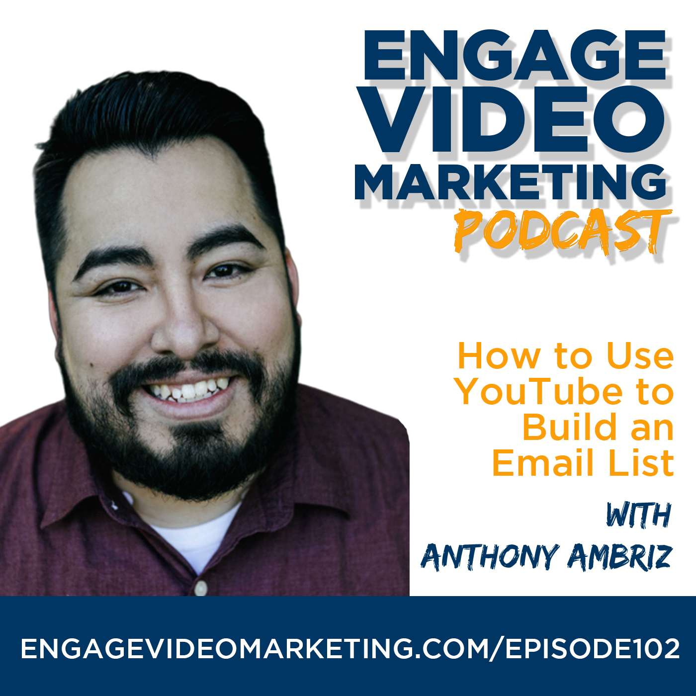 How to Use YouTube to Build an Email List with Anthony Ambriz