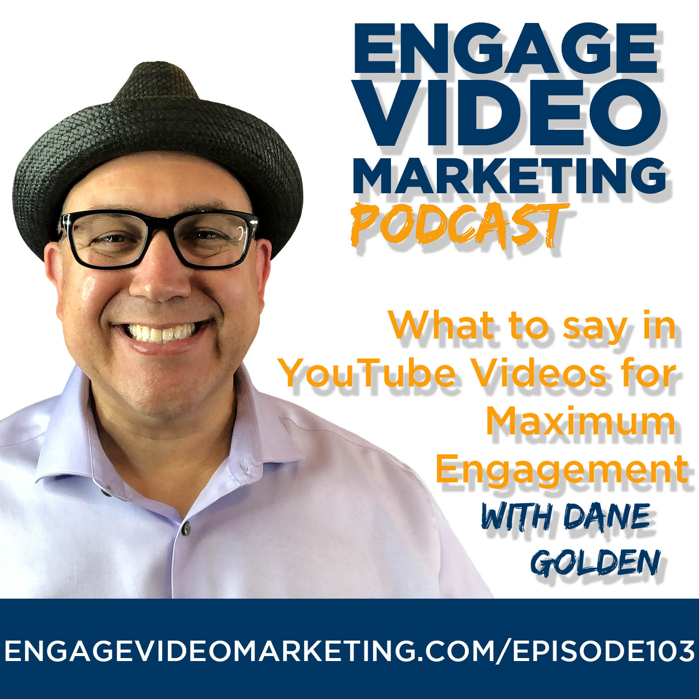 What to say in YouTube Videos for Maximum Engagement with Dane Golden
