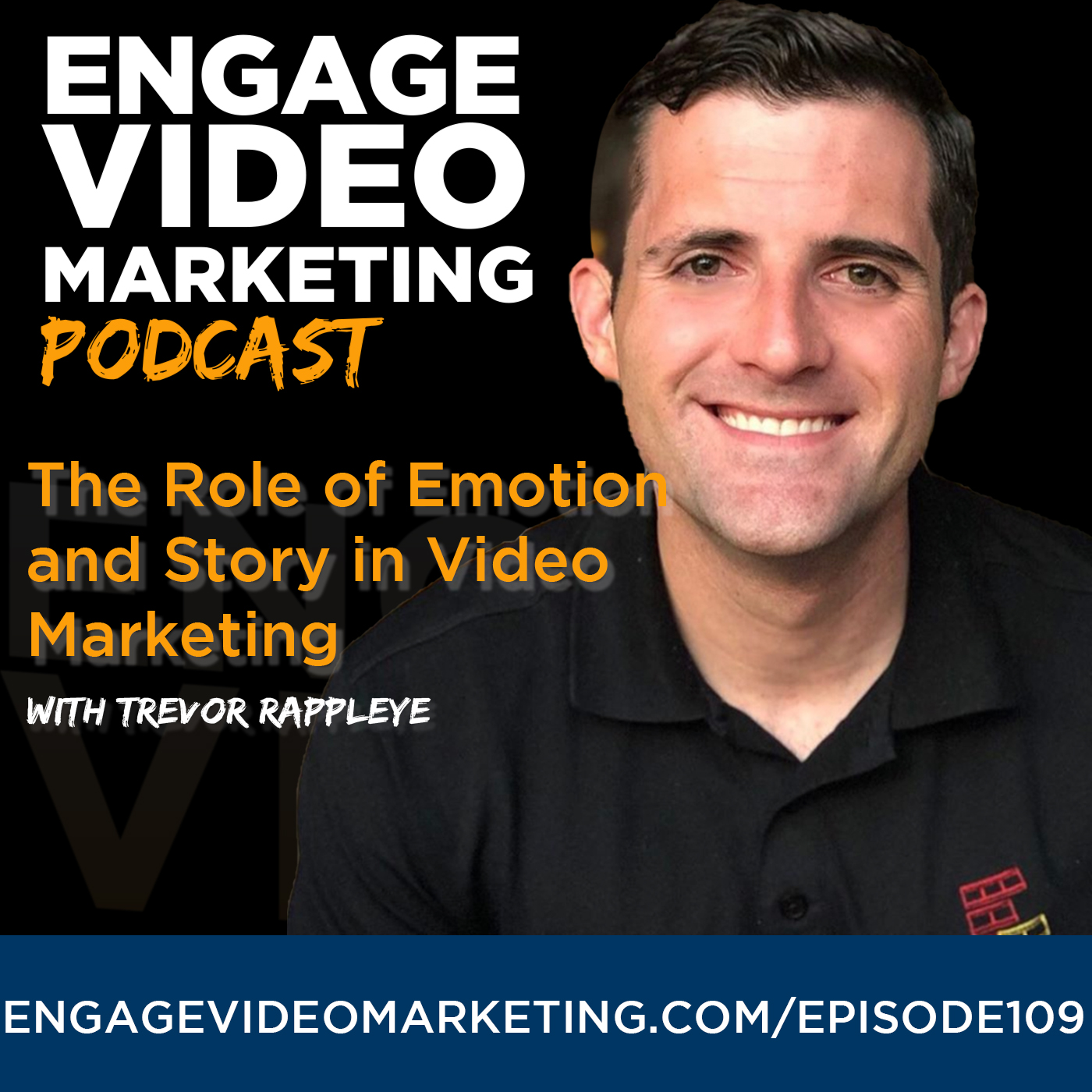 The Role of Emotion and Storytelling in Video Marketing with Trevor Rappleye