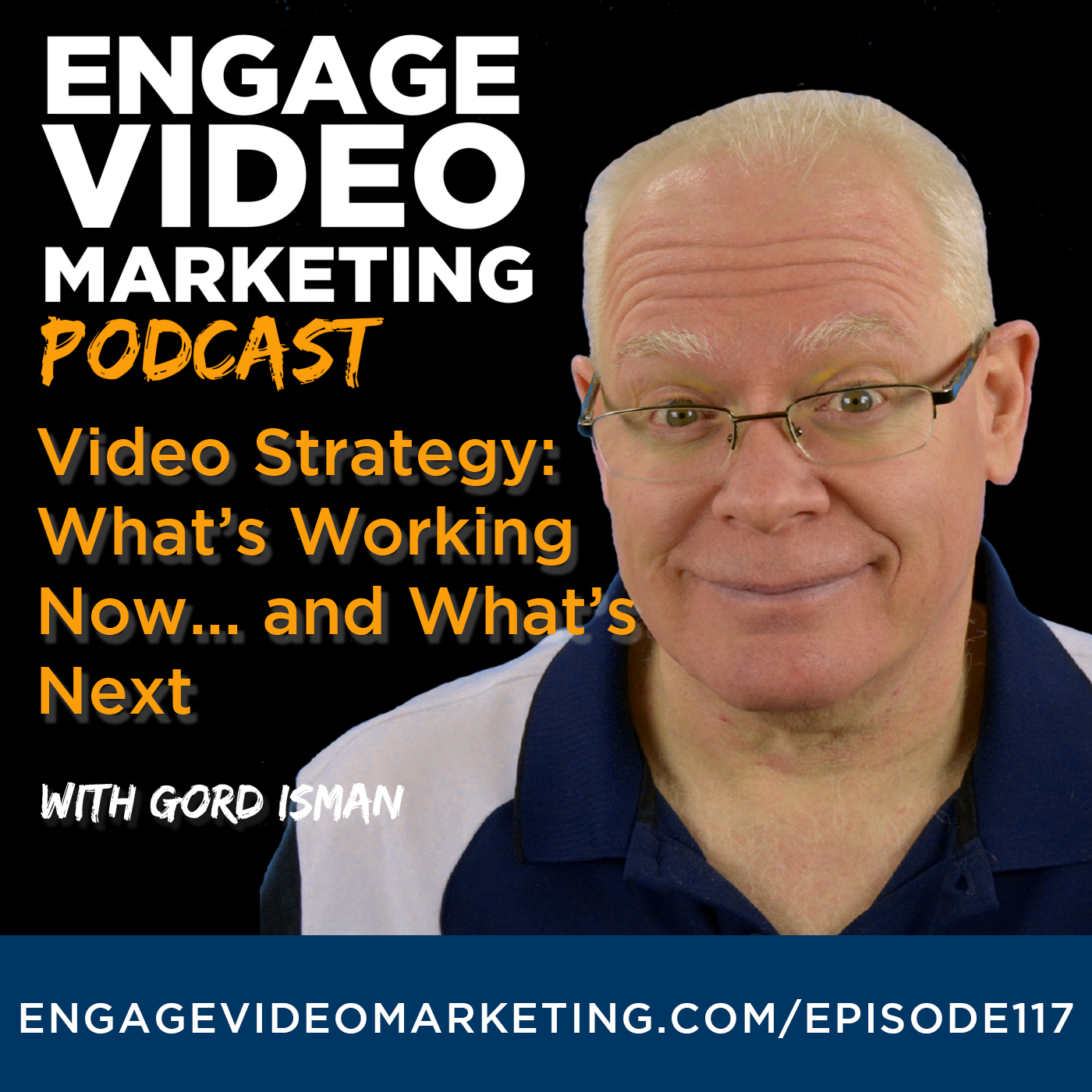 Video Strategy: What's Working Now… and What's Next with Gord Isman