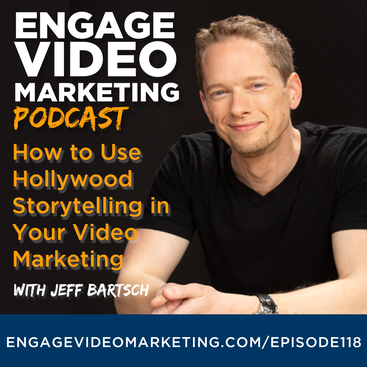 How to Use Hollywood Storytelling in Your Video Marketing with Jeff Bartsch