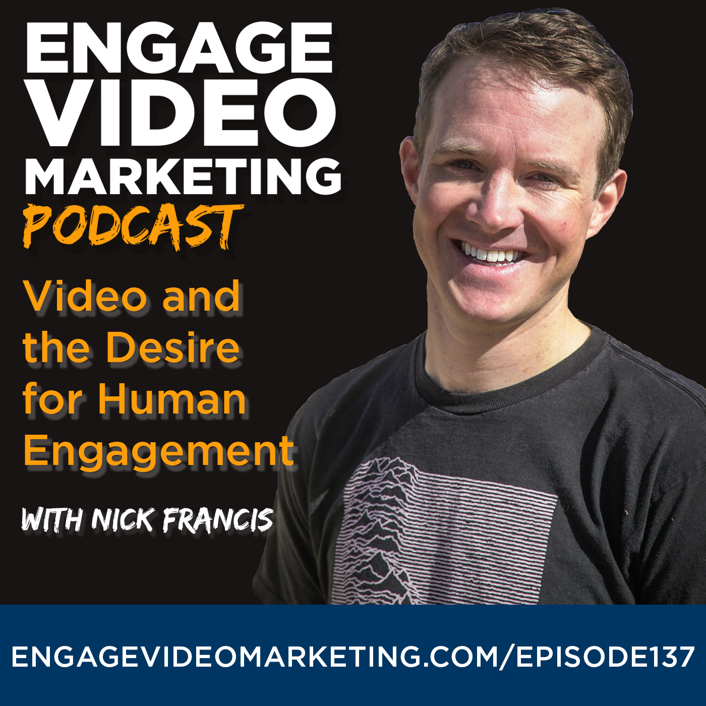 Video and the Desire For Human Engagement with Nick Francis