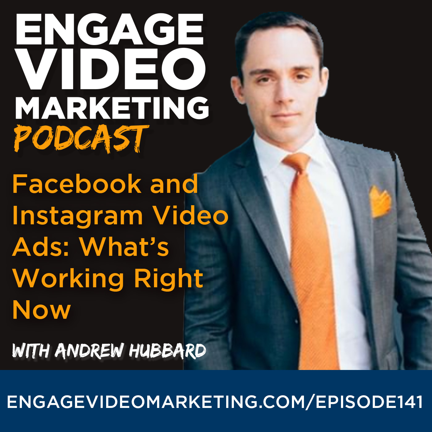 Facebook and Instagram Video Ads: What's Working Right Now with Andrew Hubbard