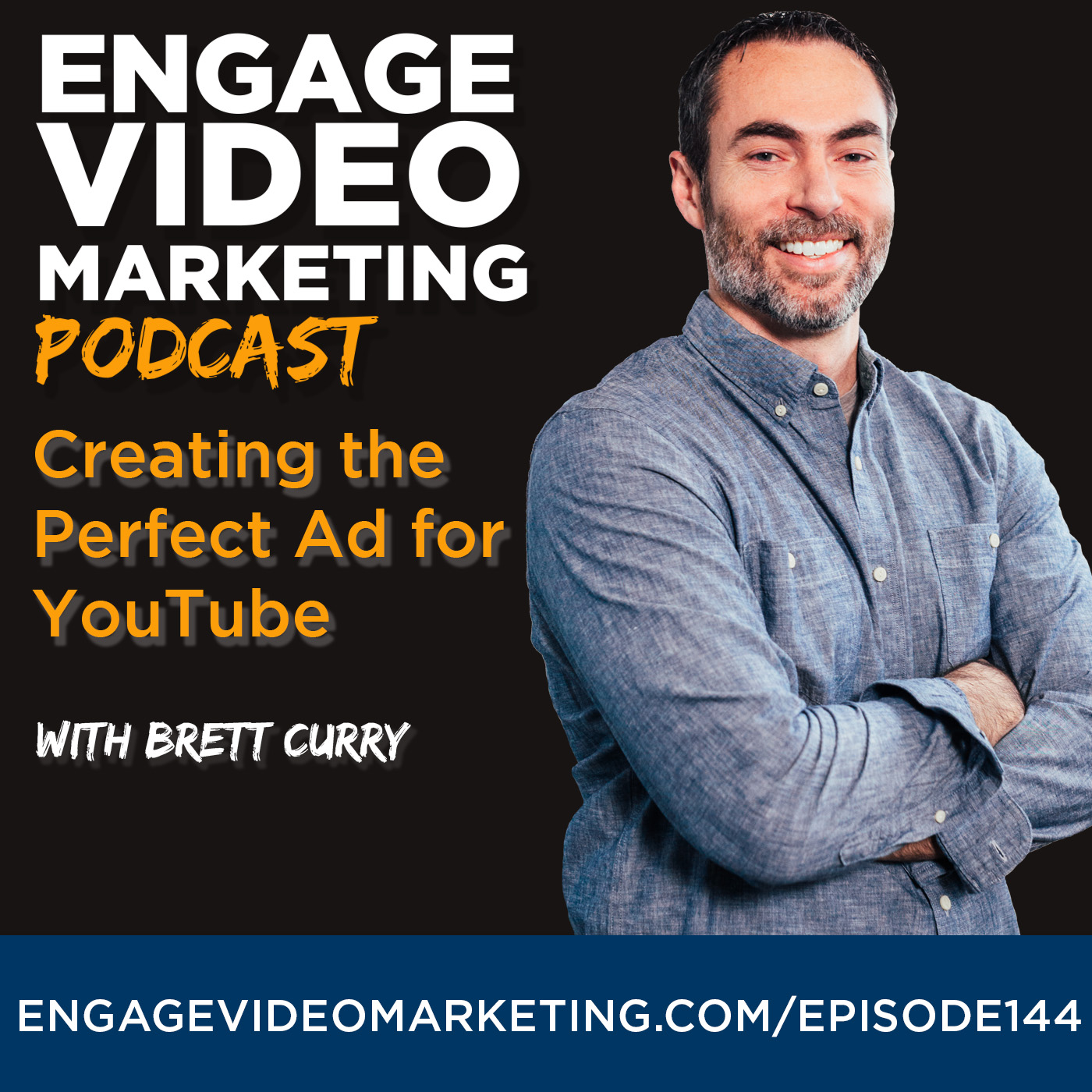 Creating the Perfect Ad for YouTube with Brett Curry