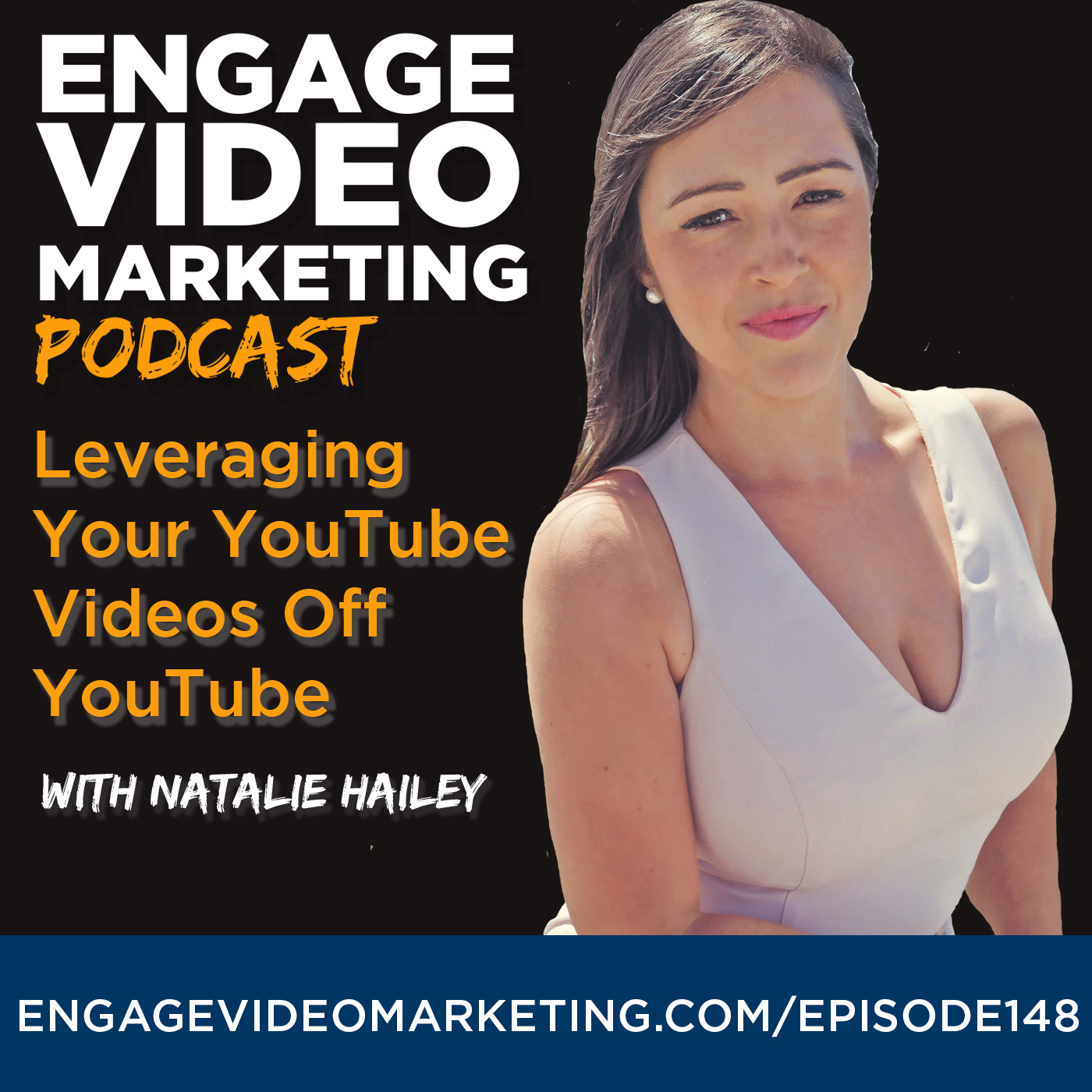 Leveraging Your YouTube Videos Off YouTube with Natalie Hailey