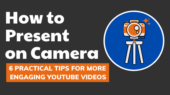 How to Present on Camera – 6 Practical Tips!