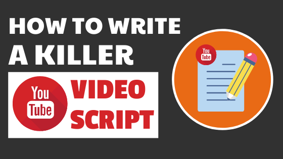 How to Write a Killer YouTube Video Script