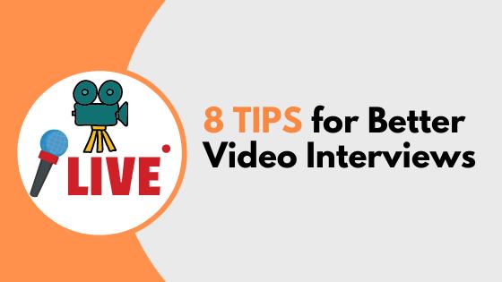 8 Tips for Better Video Interviews