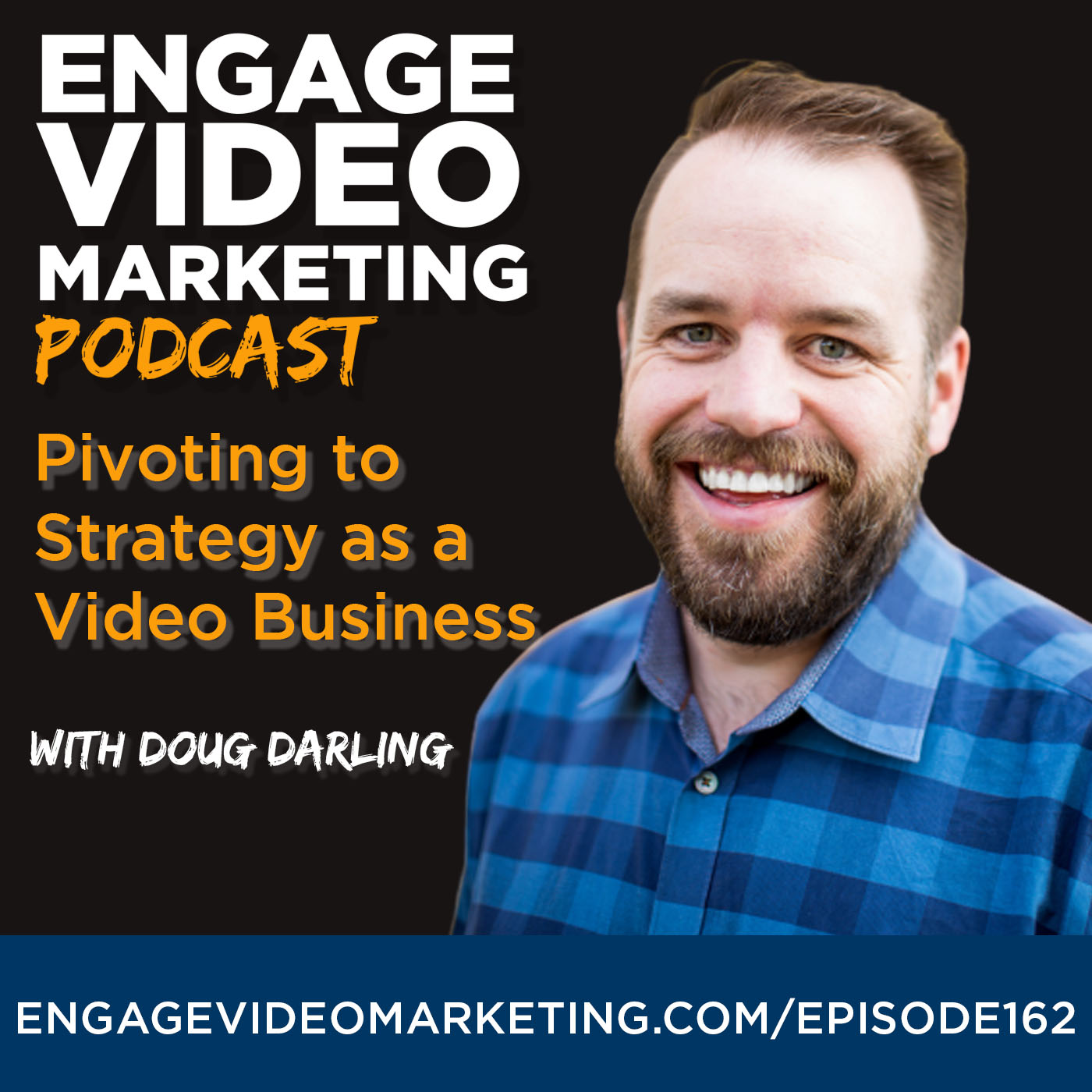 Pivoting to Strategy as a Video Business with Doug Darling