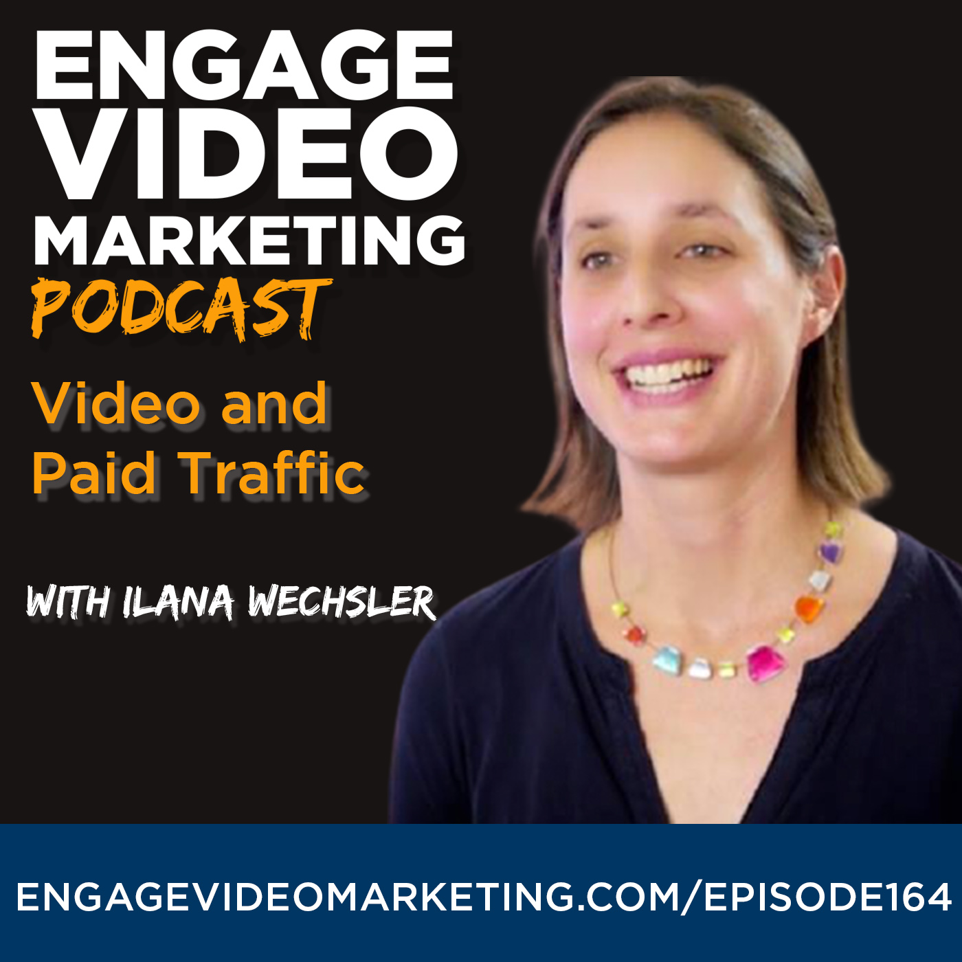 Video and Paid Traffic with Ilana Wechsler