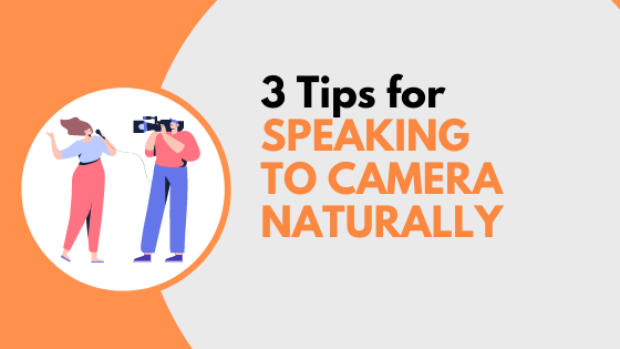 3 Powerful Techniques for Speaking to Camera Naturally