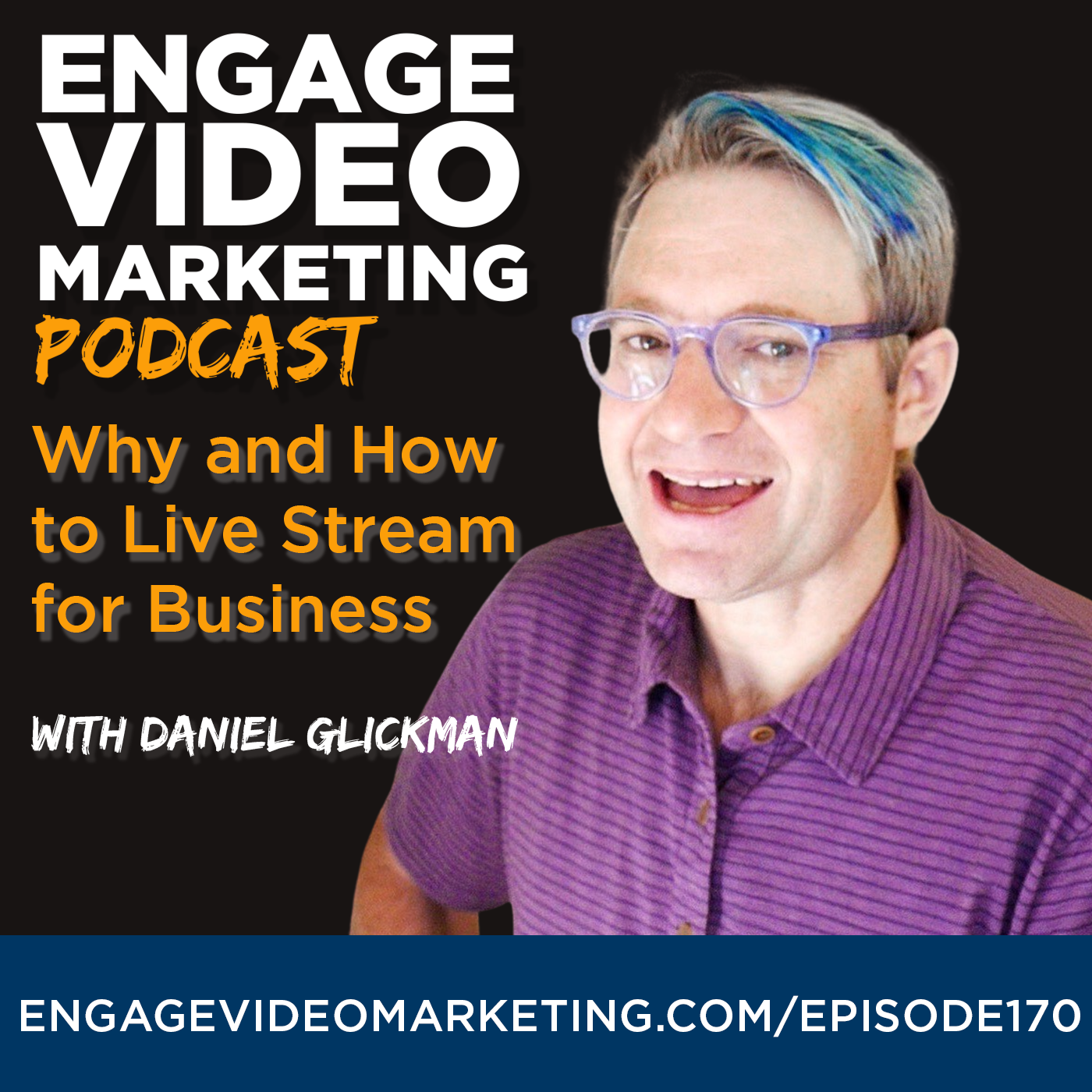 Why & How to Live Stream for Business with Daniel Glickman