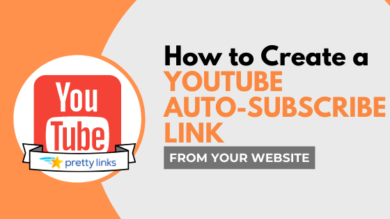 How to Create a YouTube Auto-Subscribe Link (from your website)