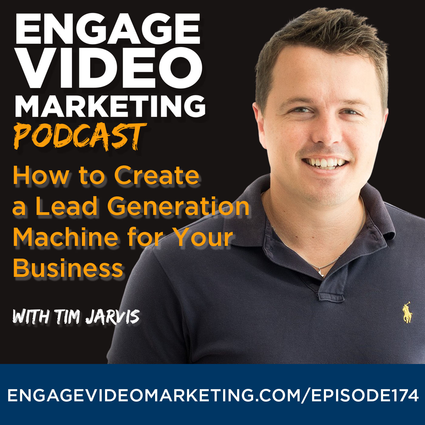 How to Create a Lead Generation Machine for Your Business with Tim Jarvis
