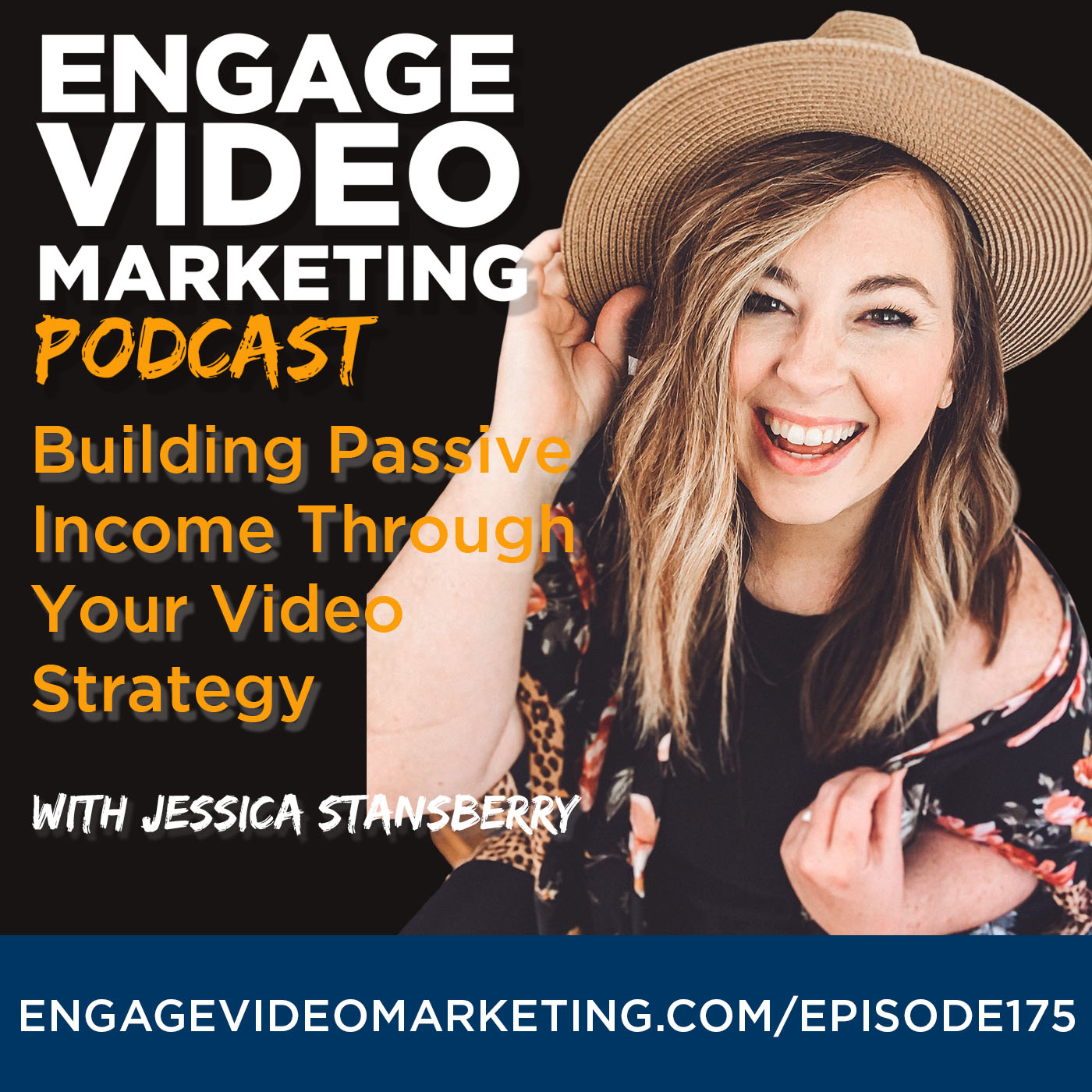Building Passive Income through your Video Strategy with Jessica Stansberry