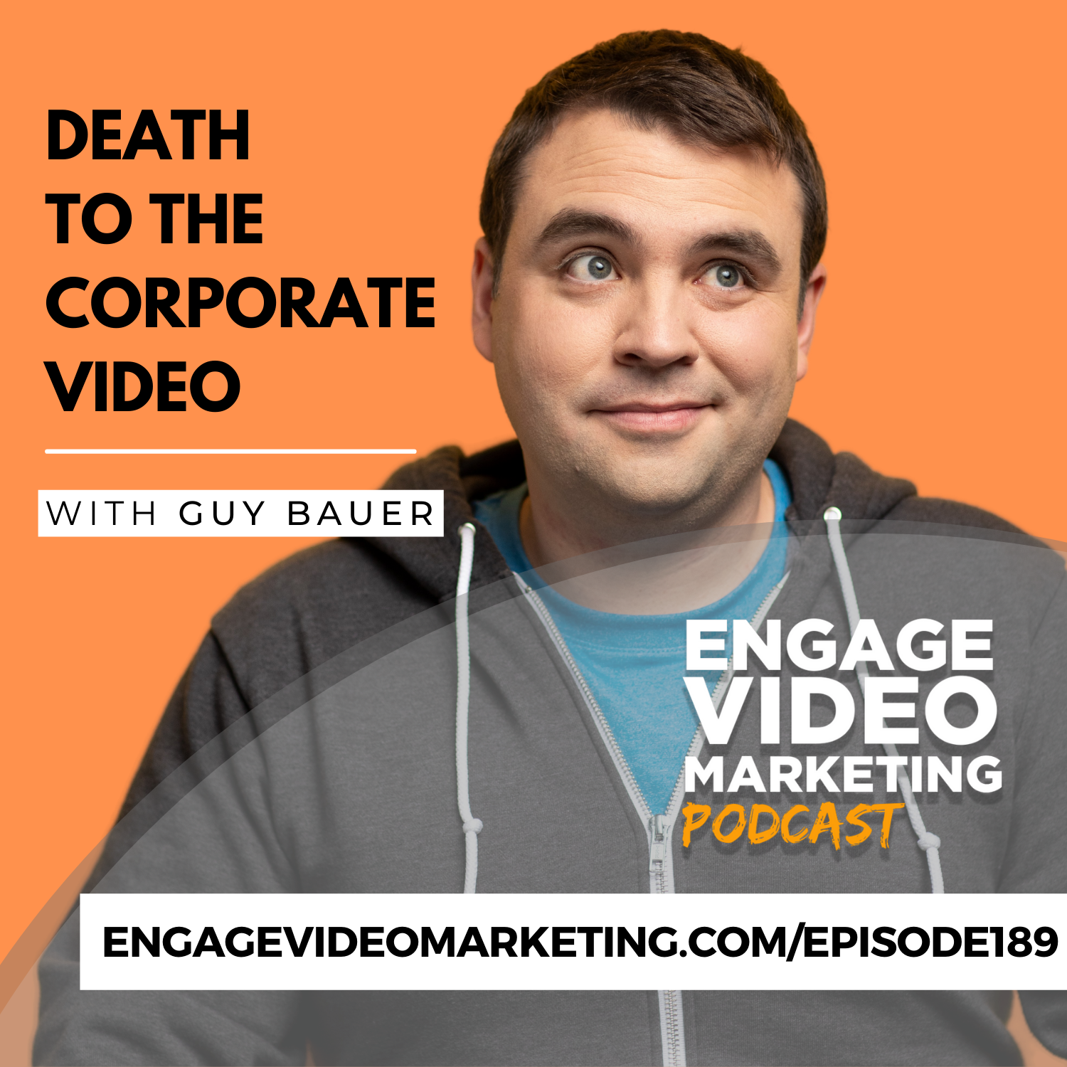 Death to the Corporate Video with Guy Bauer