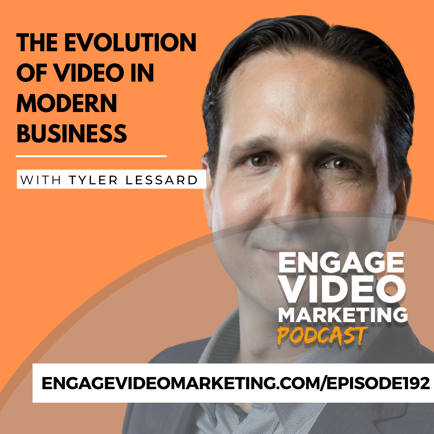 The Evolution of Video in Modern Business with Tyler Lessard