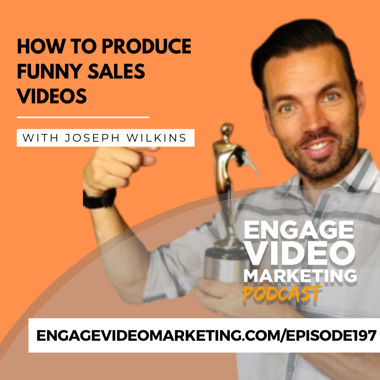 How to Produce Funny Sales Videos with Joseph Wilkins