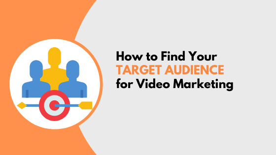 How to Find Your Target Audience for Video Marketing