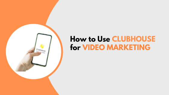 How to Use Clubhouse (for Video Marketing)
