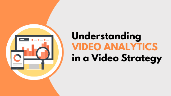 Understanding Video Analytics in a Video Strategy