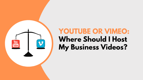 YouTube or Vimeo: Where Should I Host My Business Videos?