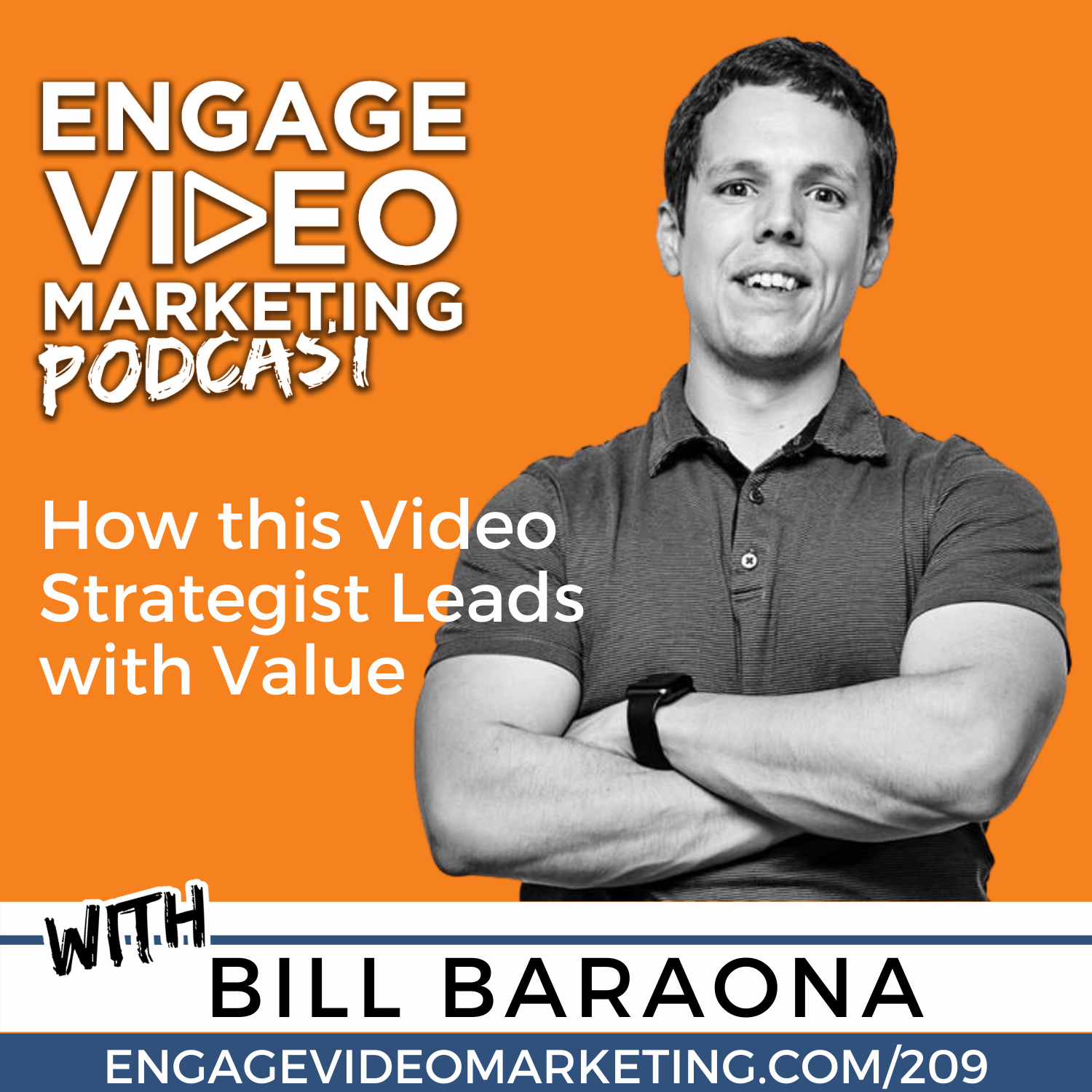 How this Video Strategist Leads with Value with Bill Baraona