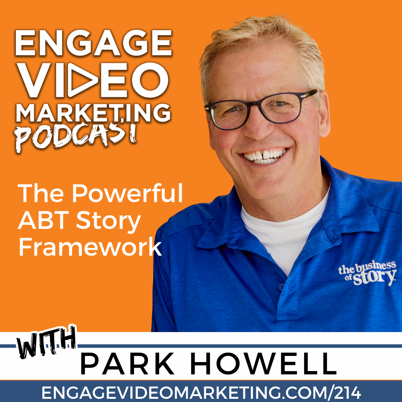 The Powerful ABT Story Framework with Park Howell