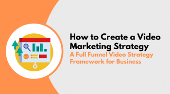 How to Create a Video Marketing Strategy